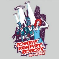 Zombie Vampire Robots from Space Shirt