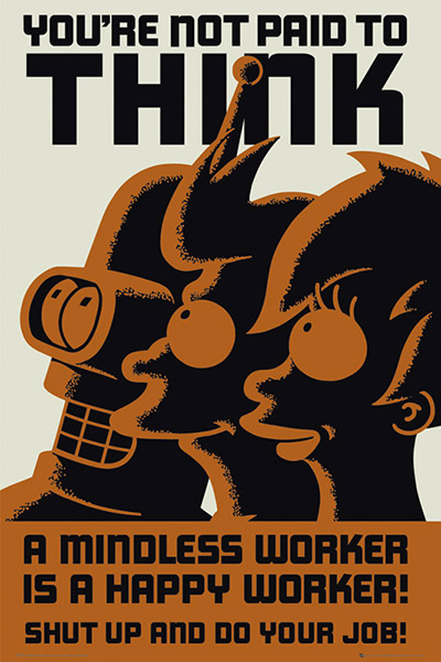 Futurama Poster You're Not Paid to Think
