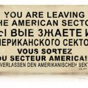 Leaving American Sector Metal Warning Sign