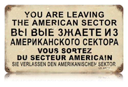Leaving American Sector Metal Warning Sign