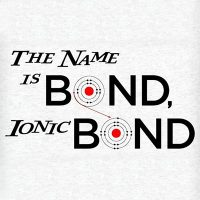 The Name is Bond, Ionic Bond T-Shirt