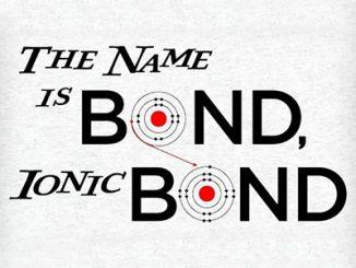 The Name is Bond, Ionic Bond T-Shirt